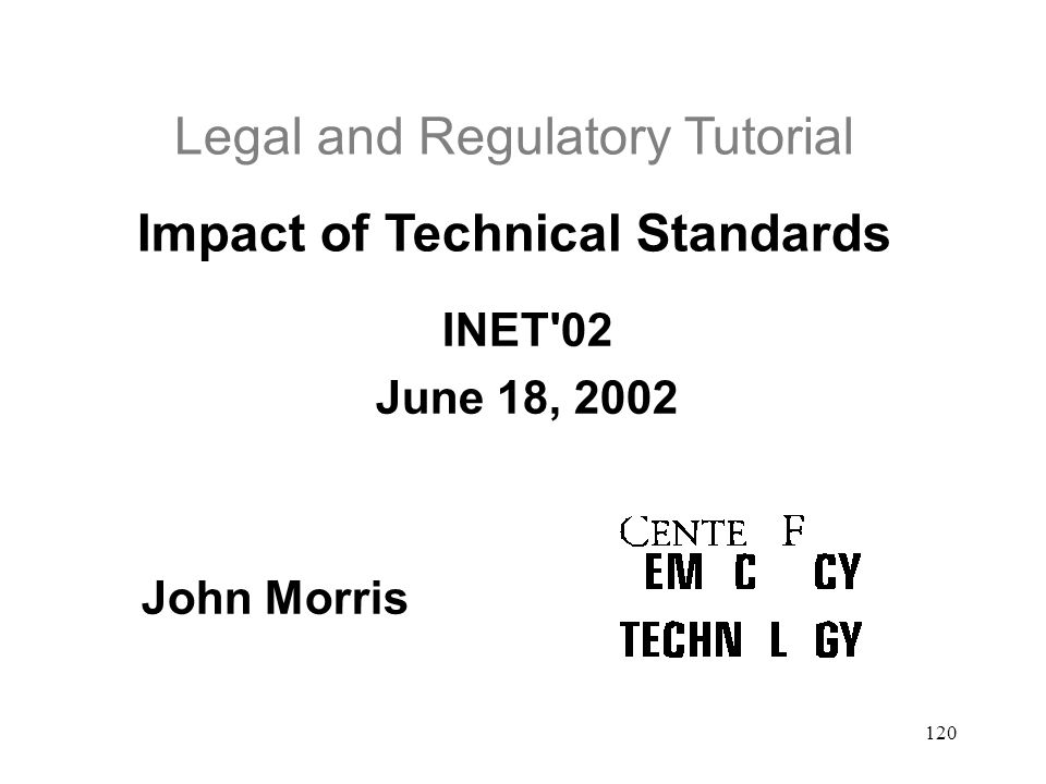 Legal and Regulatory Tutorial Impact of Technical Standards