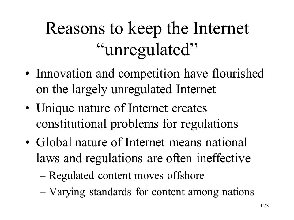 Reasons to keep the Internet unregulated