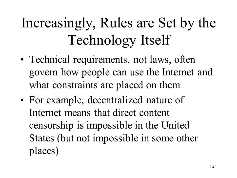 Increasingly, Rules are Set by the Technology Itself