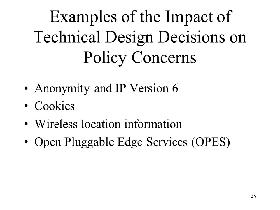 Examples of the Impact of Technical Design Decisions on Policy Concerns