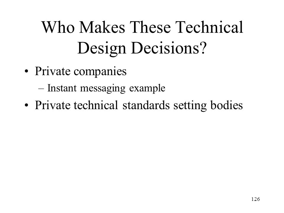 Who Makes These Technical Design Decisions
