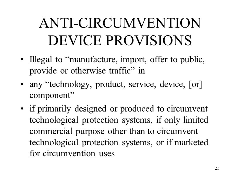 ANTI-CIRCUMVENTION DEVICE PROVISIONS