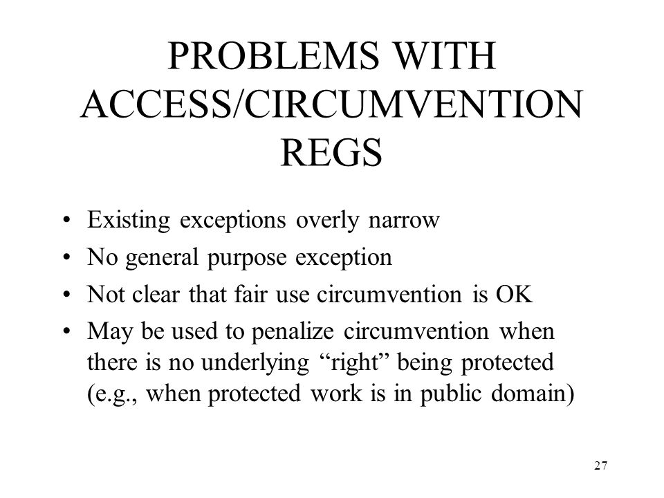 PROBLEMS WITH ACCESS/CIRCUMVENTION REGS