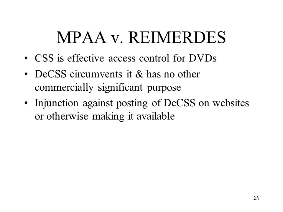 MPAA v. REIMERDES CSS is effective access control for DVDs