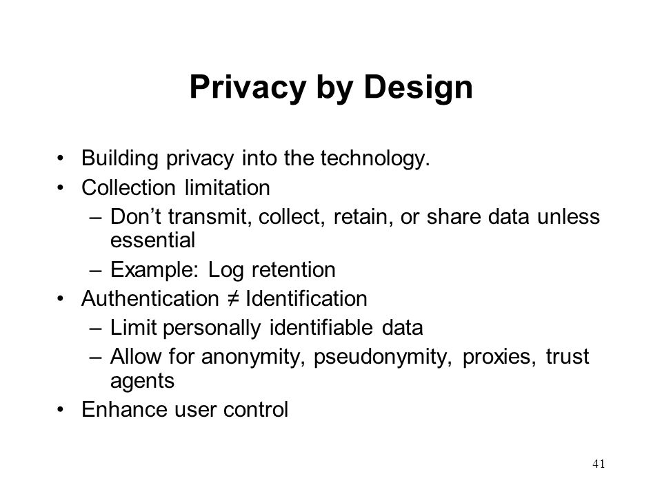 Privacy by Design Building privacy into the technology.
