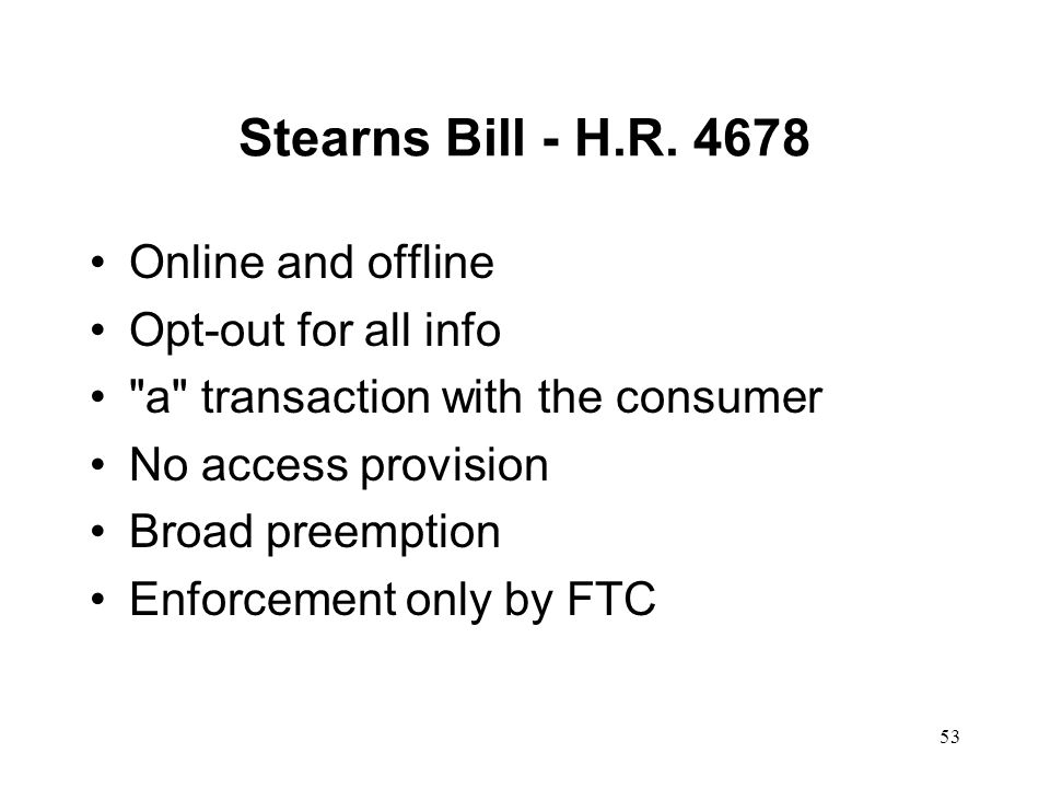 Stearns Bill - H.R. 4678 Online and offline Opt-out for all info