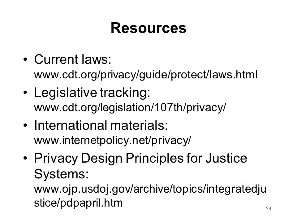Resources Current laws: www.cdt.org/privacy/guide/protect/laws.html
