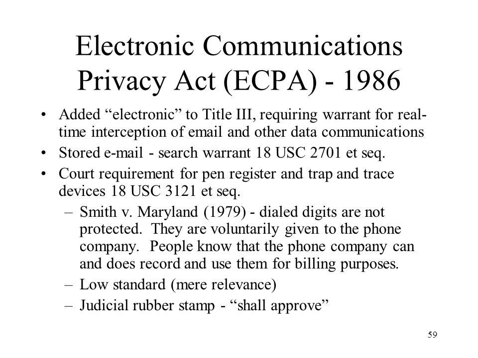 Electronic Communications Privacy Act (ECPA) - 1986