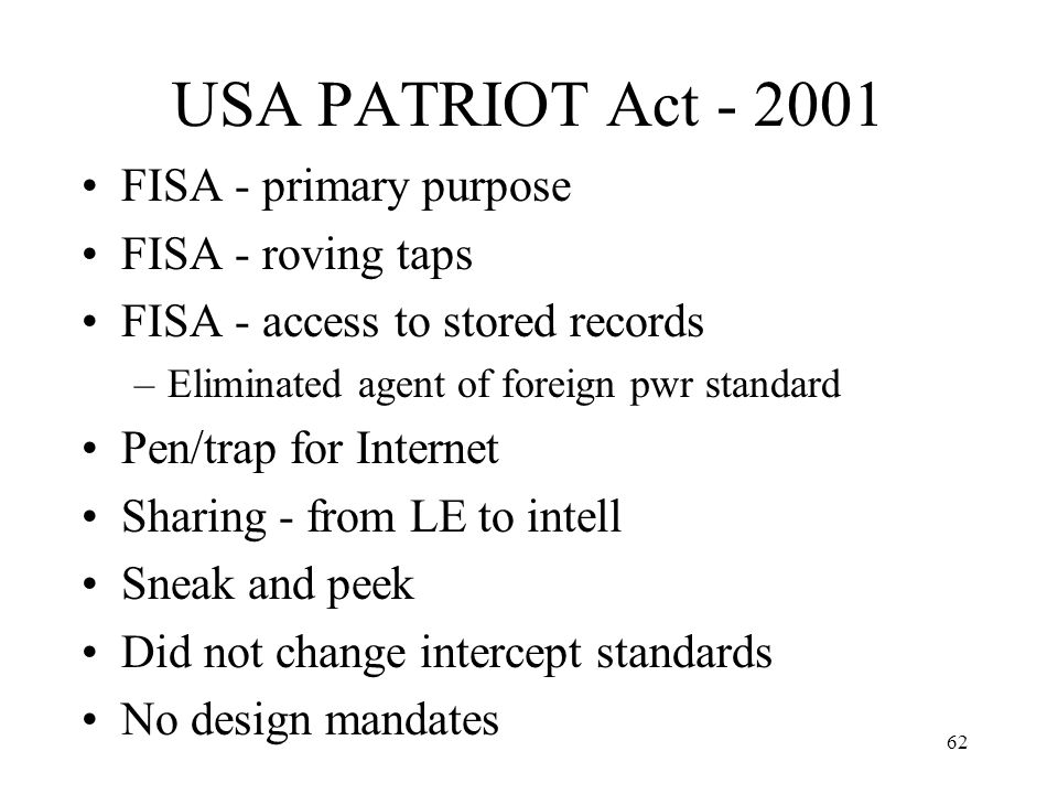 USA PATRIOT Act - 2001 FISA - primary purpose FISA - roving taps