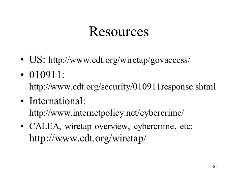 Resources US: http://www.cdt.org/wiretap/govaccess/