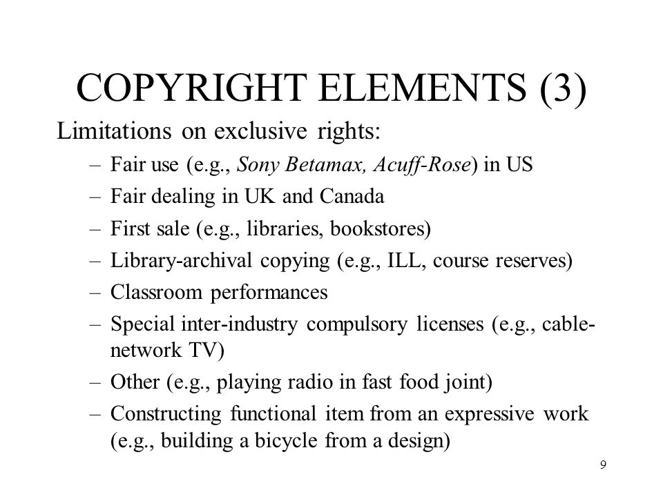 COPYRIGHT ELEMENTS (3) Limitations on exclusive rights: