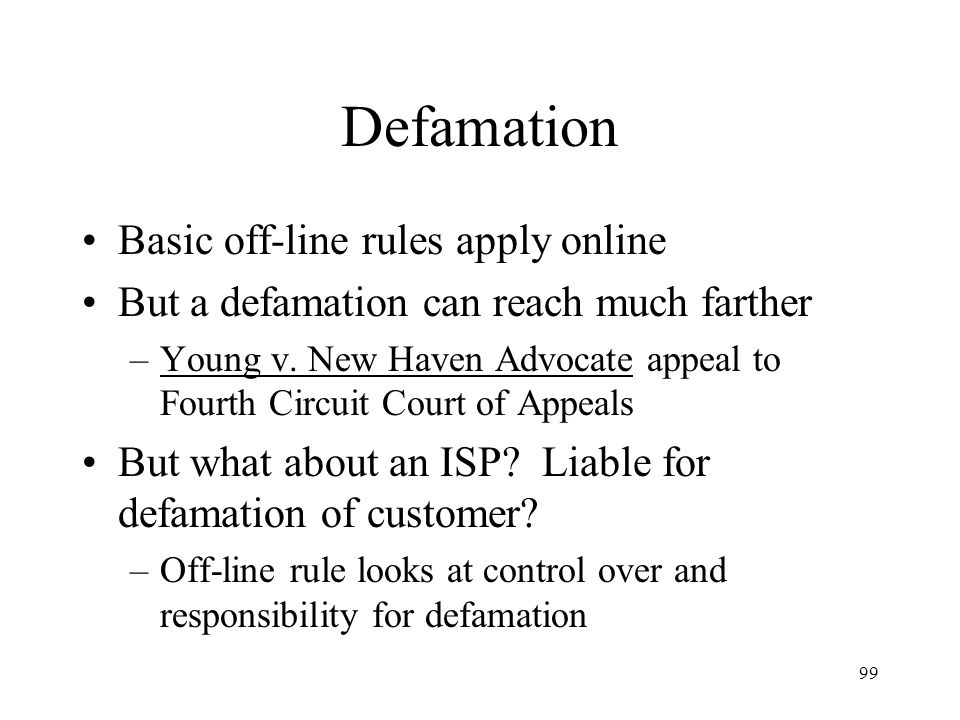 Defamation Basic off-line rules apply online