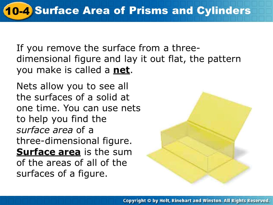 If you remove the surface from a three-dimensional figure and lay it out flat, the pattern you make is called a net.