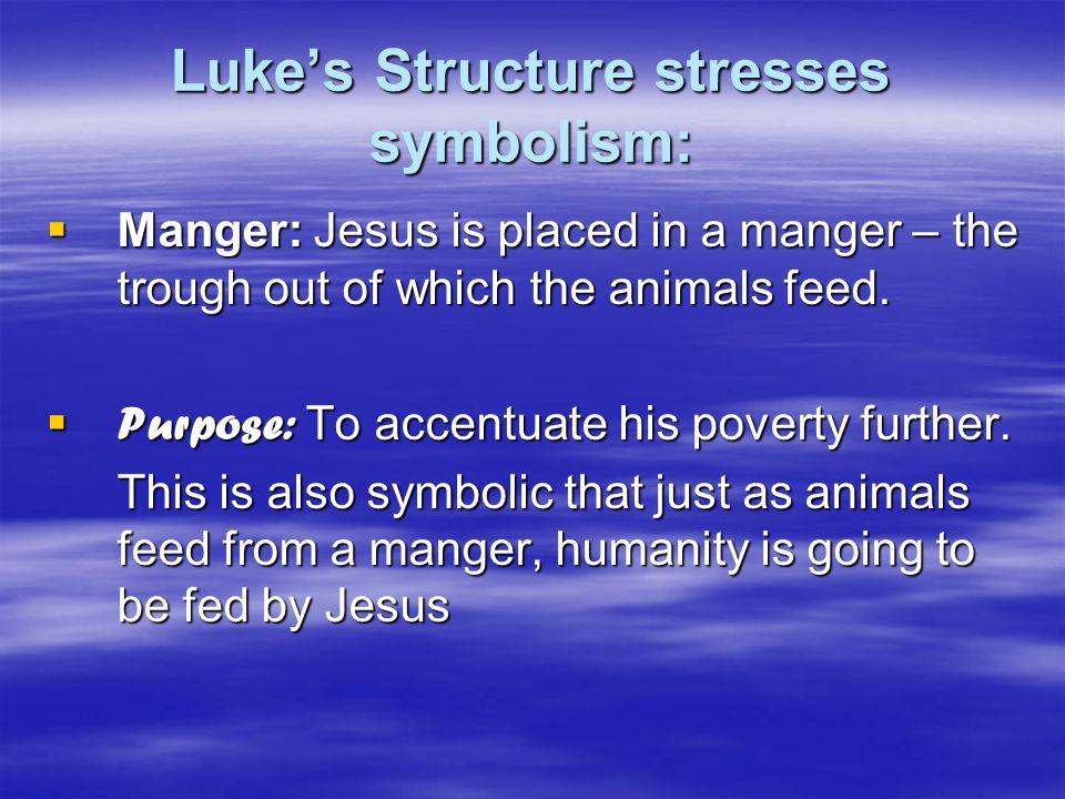 Luke's Structure stresses symbolism: