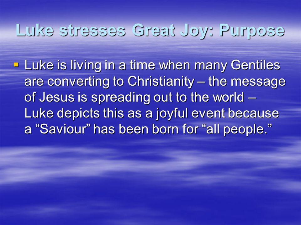 Luke stresses Great Joy: Purpose