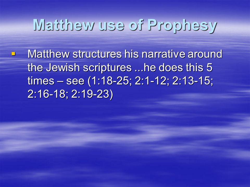 Matthew use of Prophesy