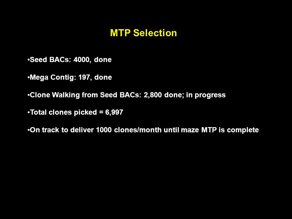 MTP Selection Seed BACs: 4000, done Mega Contig: 197, done
