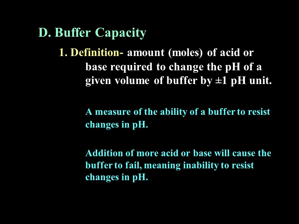 A measure of the ability of a buffer to resist changes in pH.