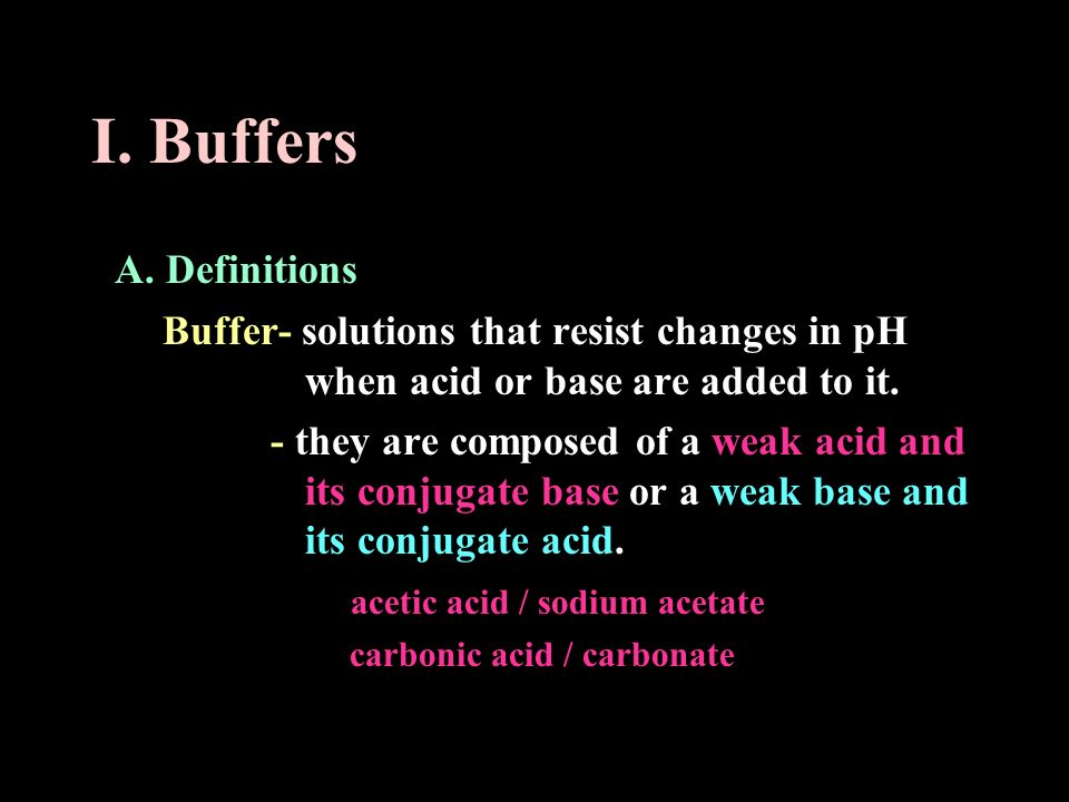 I. Buffers A. Definitions