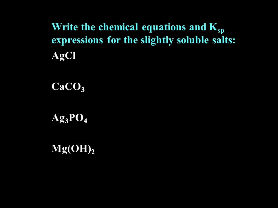 Write the chemical equations and Ksp