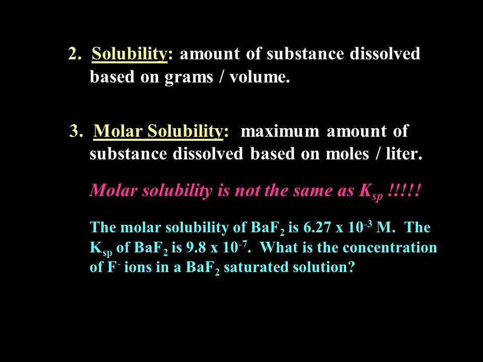 2. Solubility: amount of substance dissolved based on grams / volume.