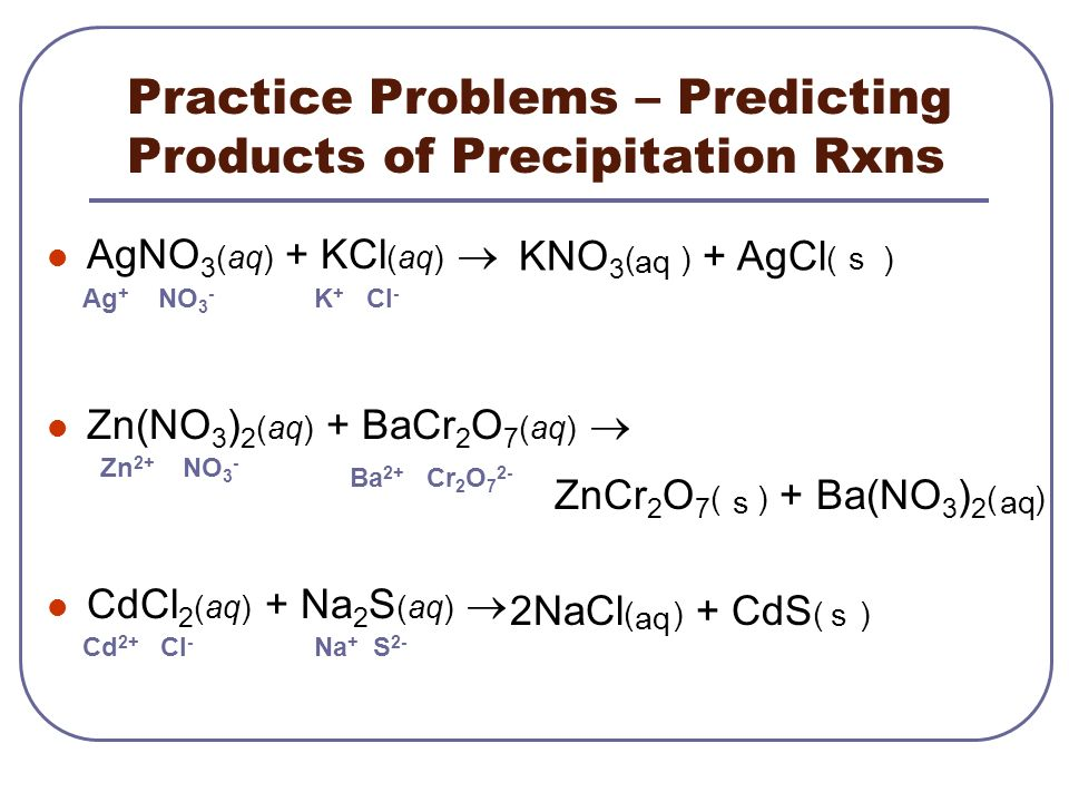 Practice Problems – Predicting Products of Precipitation Rxns