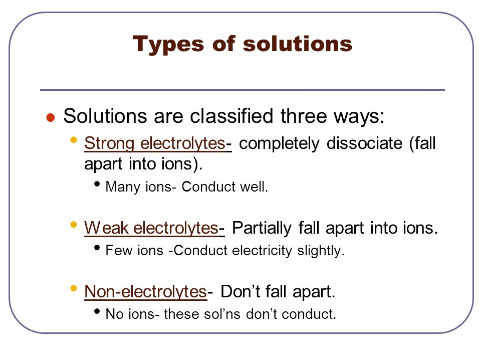 Types of solutions Solutions are classified three ways: