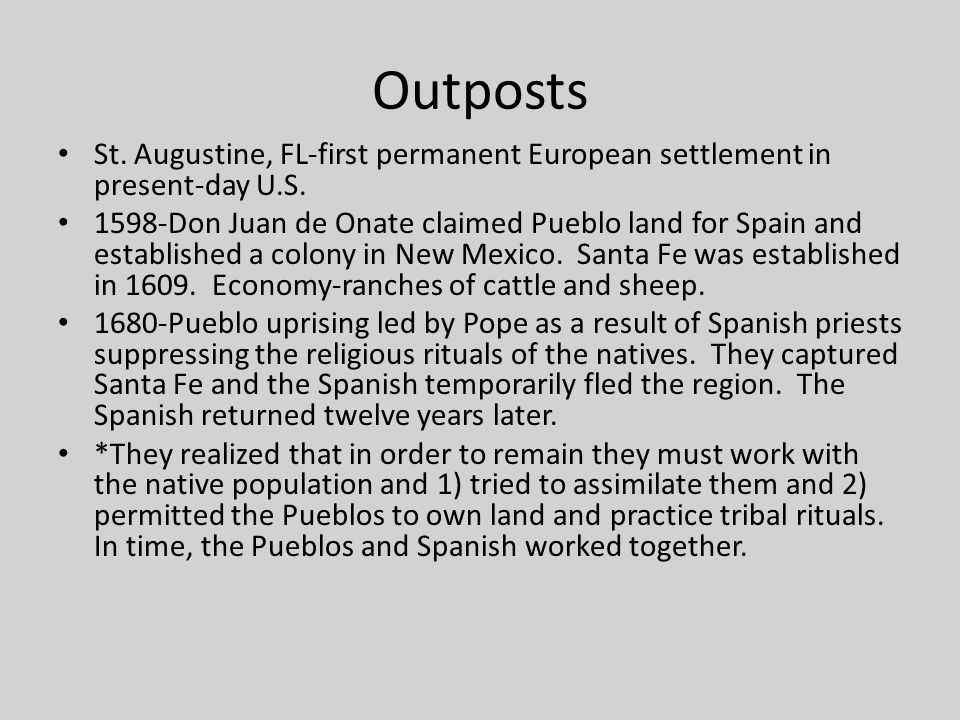 Outposts St. Augustine, FL-first permanent European settlement in present-day U.S.