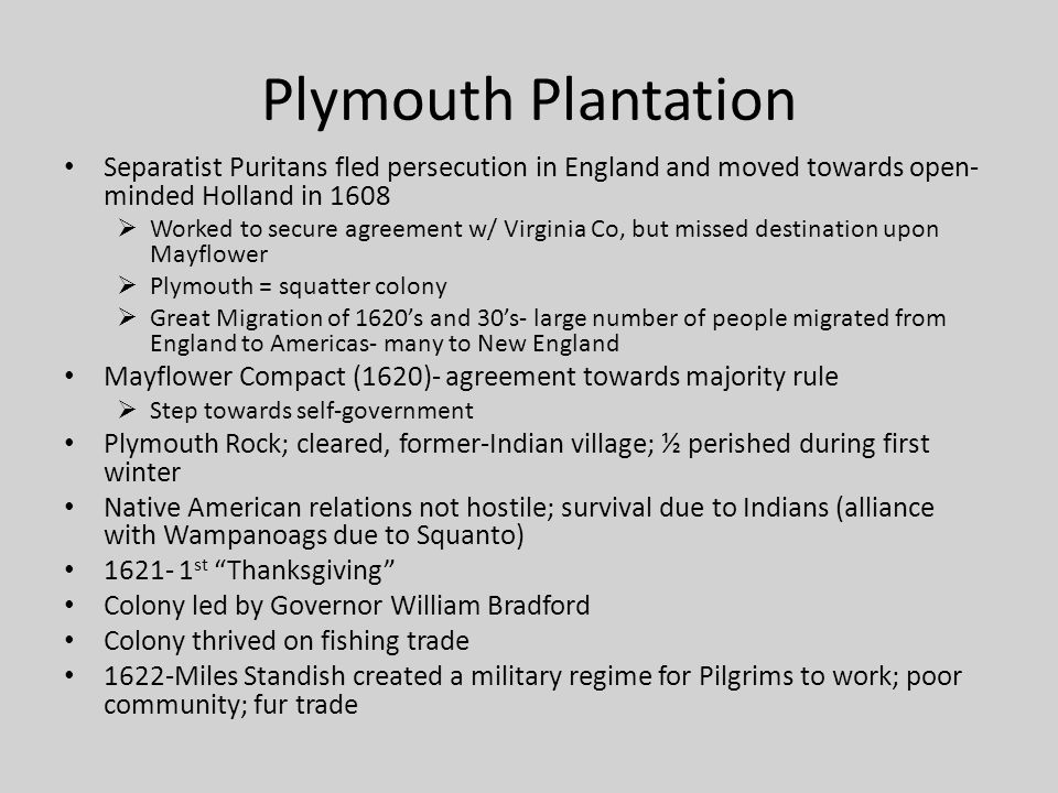 Plymouth Plantation Separatist Puritans fled persecution in England and moved towards open-minded Holland in 1608.