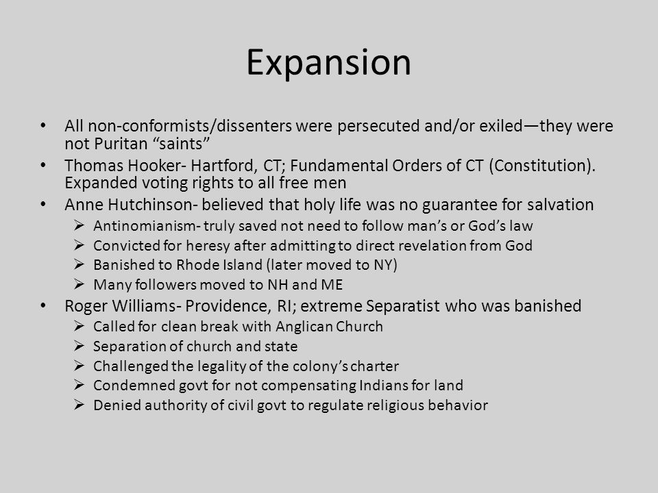 Expansion All non-conformists/dissenters were persecuted and/or exiled—they were not Puritan saints