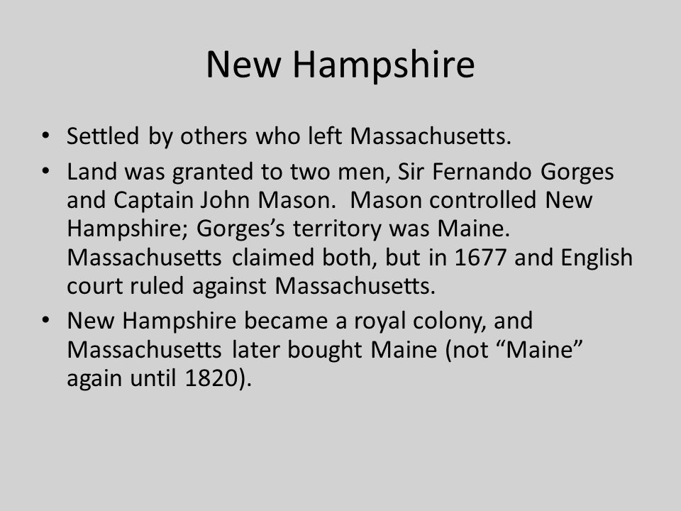 New Hampshire Settled by others who left Massachusetts.