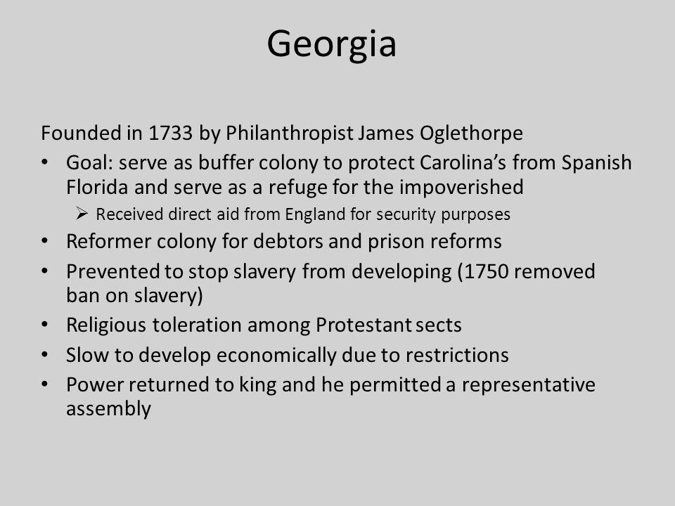 Georgia Founded in 1733 by Philanthropist James Oglethorpe