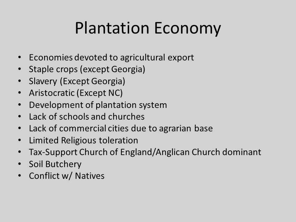 Plantation Economy Economies devoted to agricultural export
