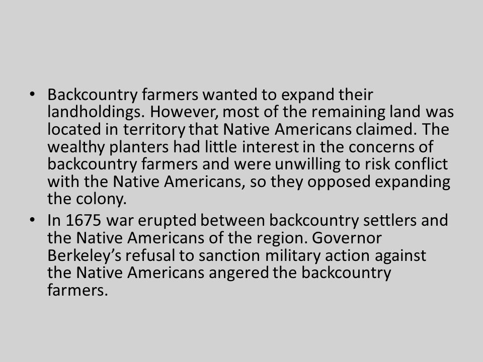Backcountry farmers wanted to expand their landholdings