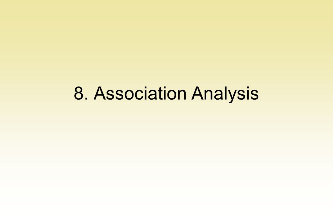 8. Association Analysis