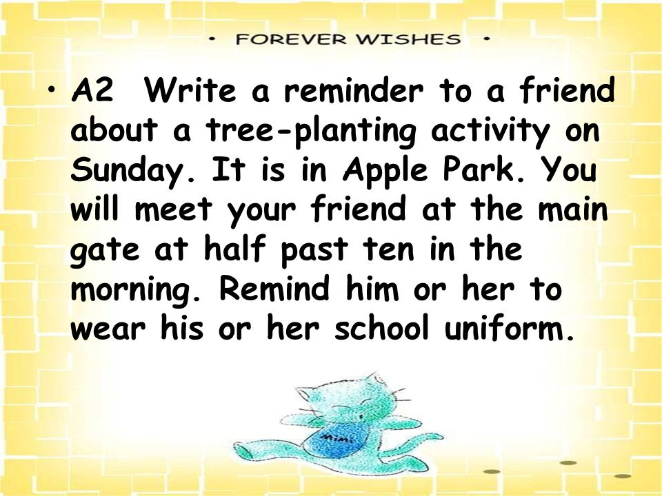 A2 Write a reminder to a friend about a tree-planting activity on Sunday.