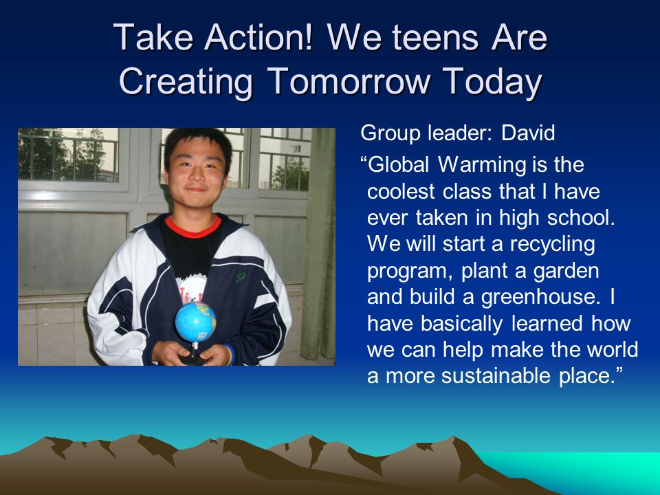 Take Action! We teens Are Creating Tomorrow Today