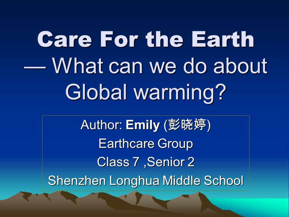 Care For the Earth — What can we do about Global warming