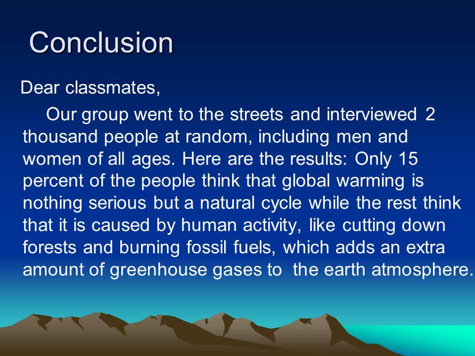 Conclusion Dear classmates,