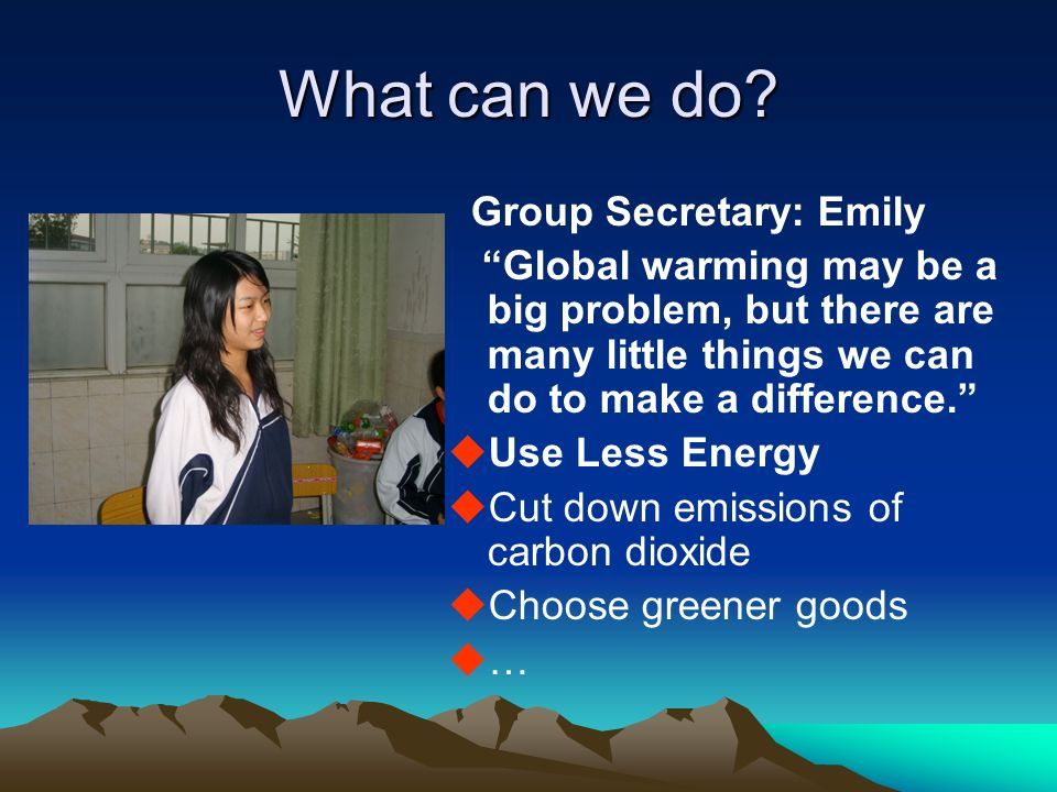 What can we do Group Secretary: Emily