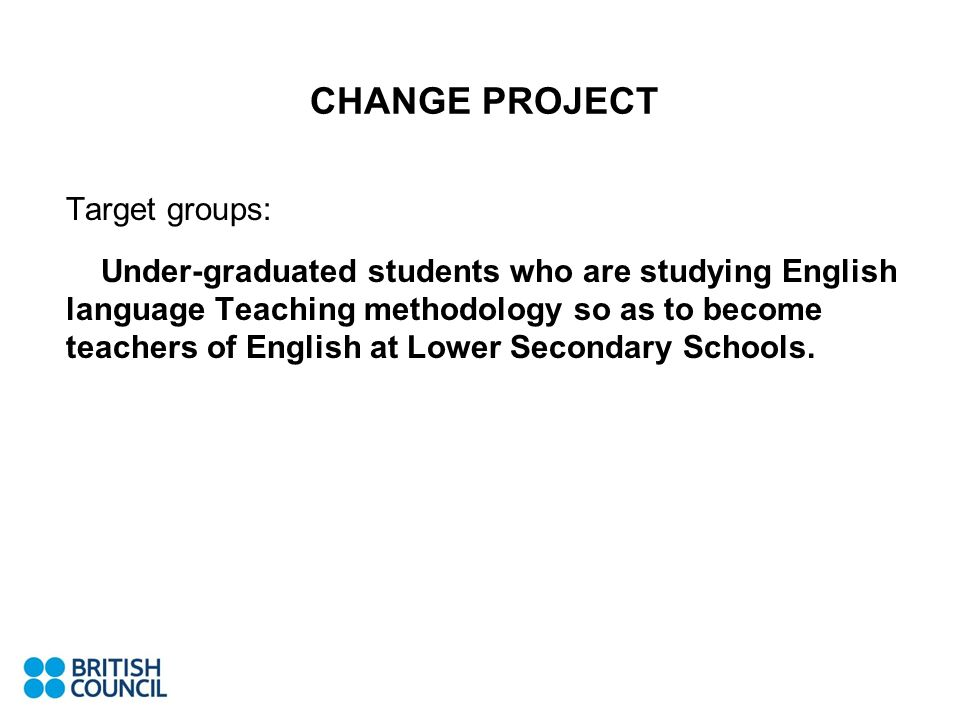 CHANGE PROJECT Target groups: