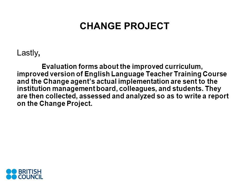 CHANGE PROJECT Lastly,