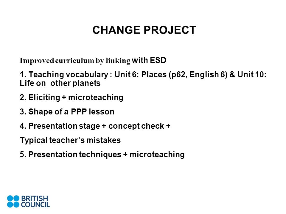 CHANGE PROJECT Improved curriculum by linking with ESD
