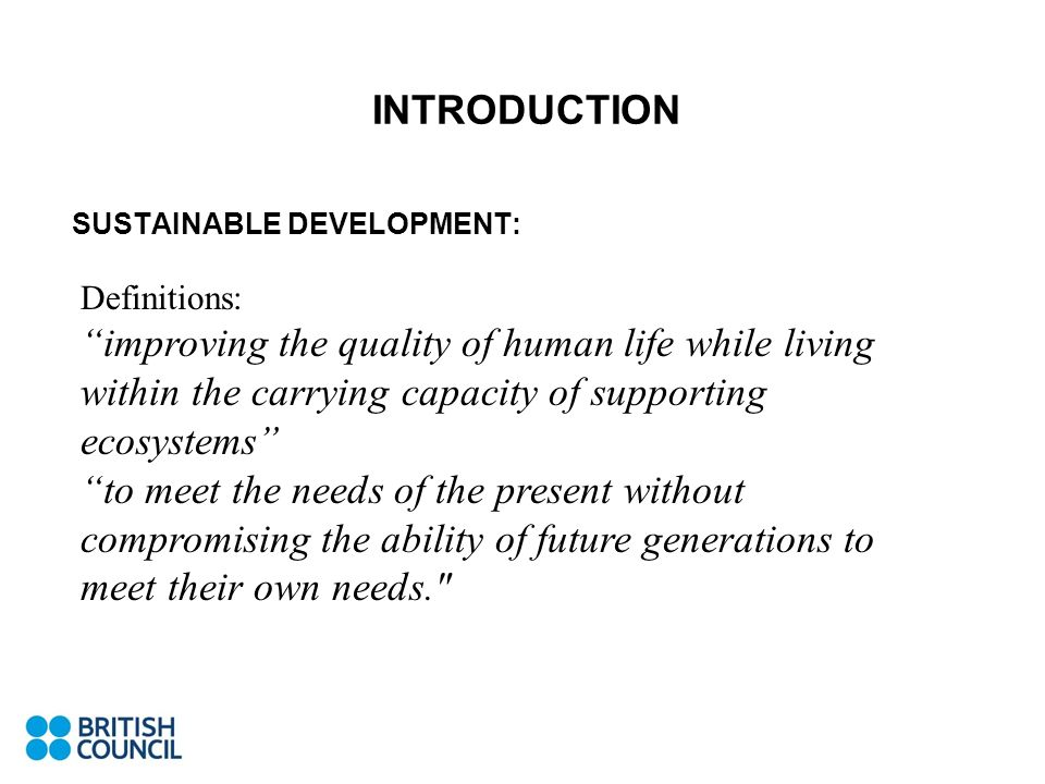 INTRODUCTION SUSTAINABLE DEVELOPMENT: Definitions: