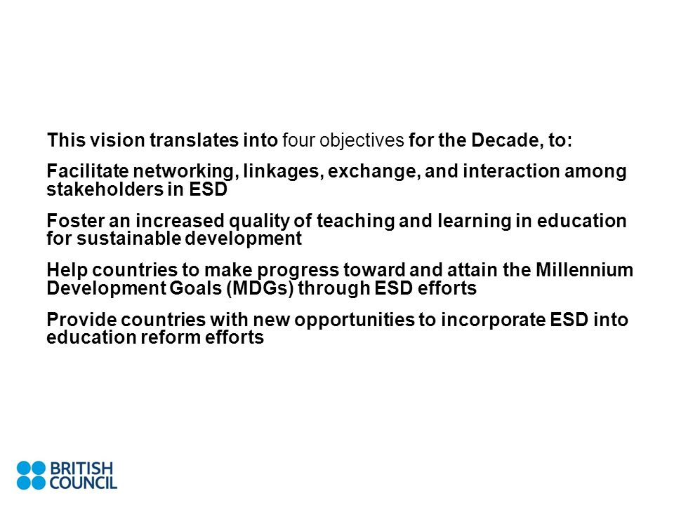 This vision translates into four objectives for the Decade, to: