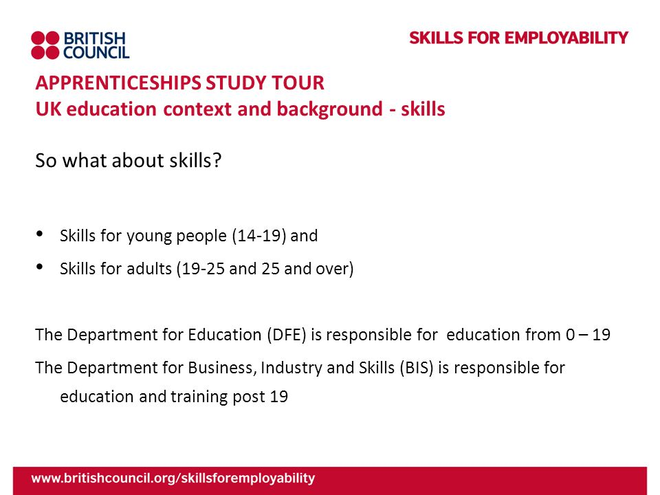 APPRENTICESHIPS STUDY TOUR UK education context and background - skills