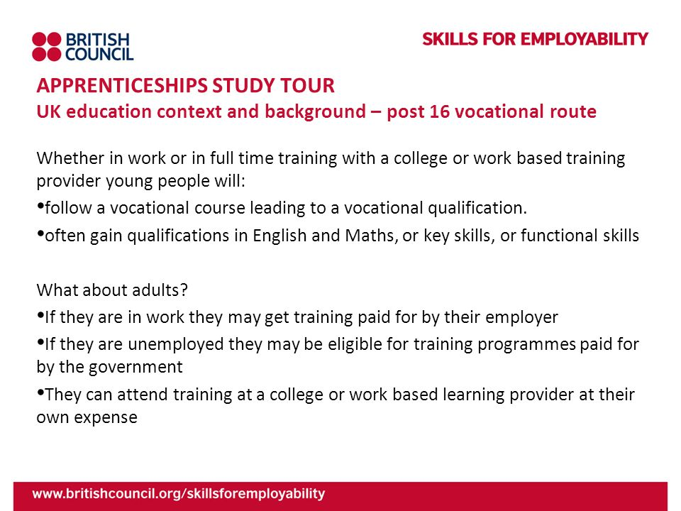 APPRENTICESHIPS STUDY TOUR UK education context and background – post 16 vocational route