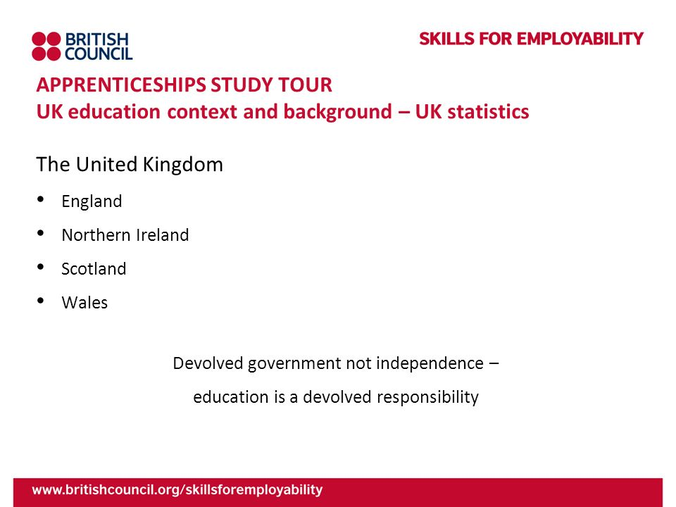 APPRENTICESHIPS STUDY TOUR UK education context and background – UK statistics