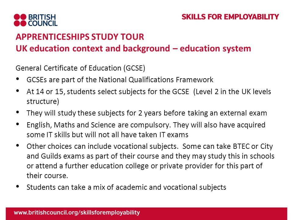APPRENTICESHIPS STUDY TOUR UK education context and background – education system