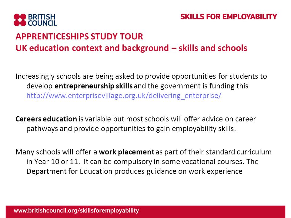 APPRENTICESHIPS STUDY TOUR UK education context and background – skills and schools